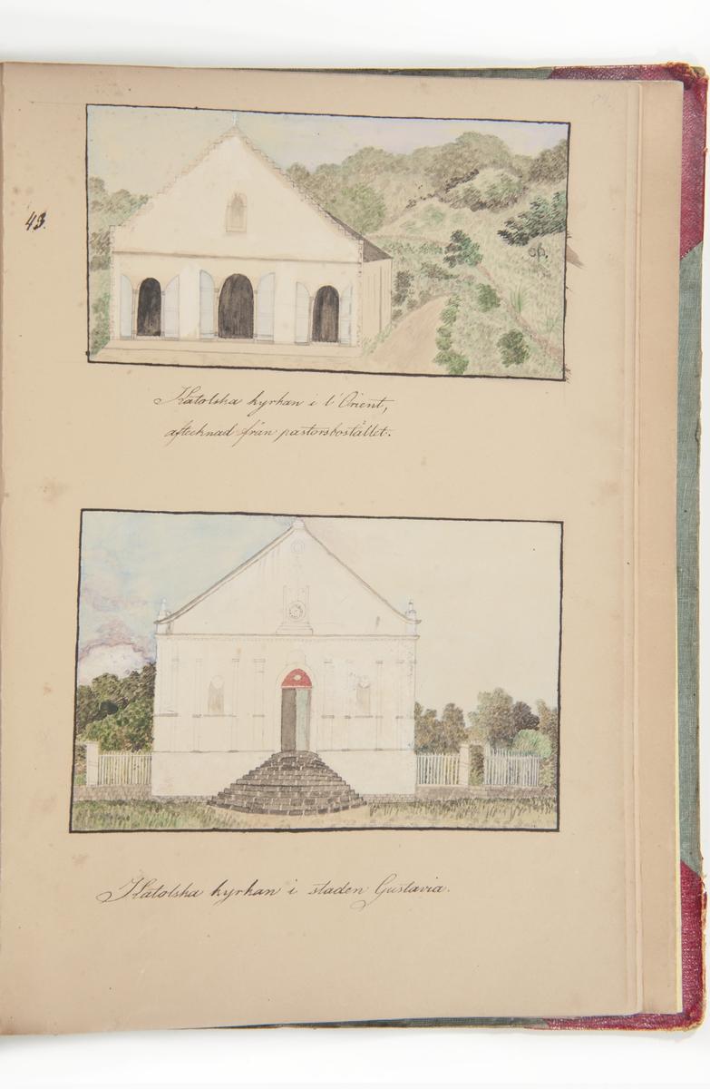 Katolska kyrkan i l'Orient, avtecknad från pastorsstället. Katolska kyrkan i Gustavia.