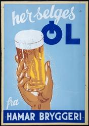 """Reklameplakat for Hamar Bryggeri. Med teksten: """"Her selges ø"""
