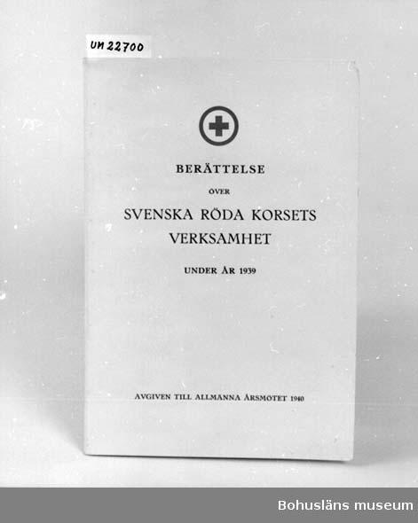 """594 Landskap BOHUSLÄN 394 Landskap UPPLAND  """"Över Svenska Röda Korsets Verksamhet under år 1939 avgiven till  allmänna årsmötet 1940"""".  UM 131:7"""