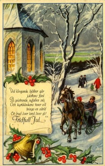 """Kort: """"Vid klingande bjällror går julottans färd. På gnistrande, nyfallen snö. Och kyrkklockornas toner vill bringa en värd. Ett bud över land, över sjö! Fridfull Jul""""."""