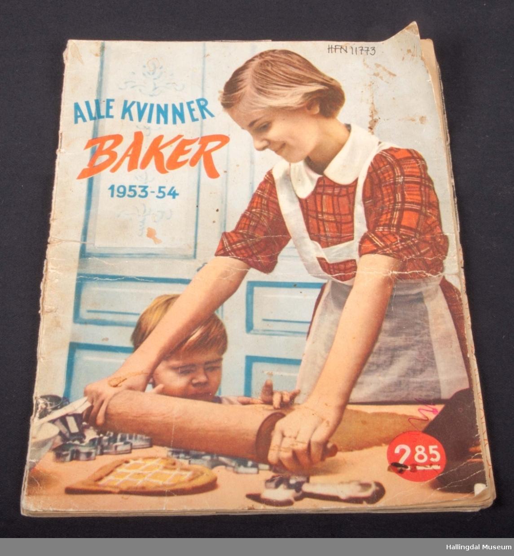 Redaksjon: Molla Wahl Oppskrifter ved: Signe Svilås Alle kvinner baker 1953-54, 64 s