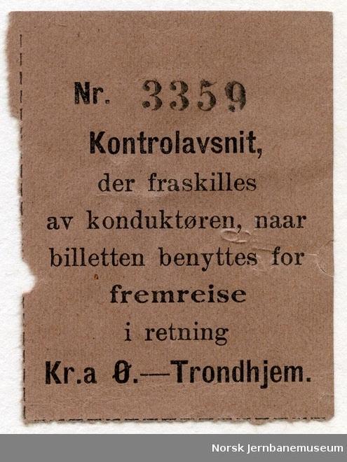 """Kontrollbillett - """"Kontrolavsnit, der fraskilles av konduktøren, naar billetten benyttes for fremreise i retning Kr.a. Ø-Trondhjem"""
