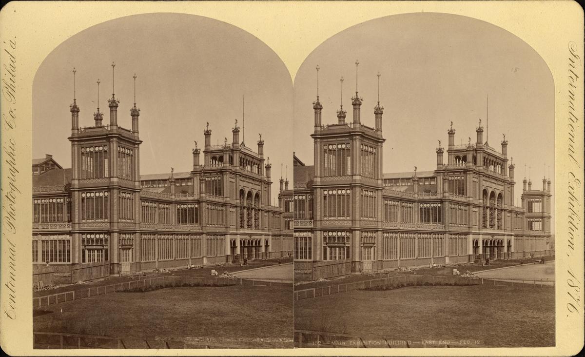 Stereobild av Huvudbyggnaden, Main Exhibition Building, East End- Feb. 12, Centennial International Exhibition 1876.