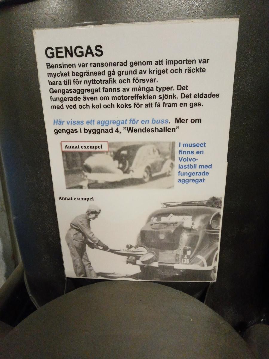 Gengasen blev ett alternativ till bensin eftersom det ransonerades under krigsåren från 1939 men fanns tidigare, länder som Tyskland och Frankrike var stora på detta område.  Det eldades med ved,koks eller kol i de olika sorternas gengasaggregatet som fanns.  Säkerheten var en del att tänka på när man använde gengas och det hände tyvärr en del olyckor också. Ett gengasaggregat är monterat på Ltgb 112 Volvo och fungerar, ytterligare ett finns i utställningen och ett som beskriver funktionen för Gengasaggregaten.