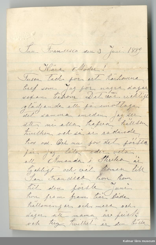 KLM 46424:1. Brev. Brev av linjerat papper, handskrivet på fyra sidor. Brevet är skrivet från sonen Carl till hans moder. Brevet är daterat: San Francisco den 3 Juni 1889.