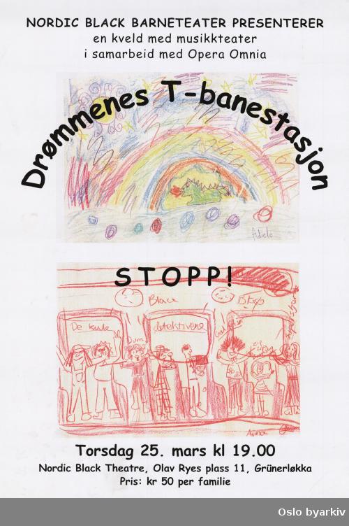 Plakat for forestillingen Drømmenes T-banestasjon...Oslo byarkiv har ikke rettigheter til denne plakaten. Ved bruk/bestilling ta kontakt med Nordic Black Theatre (post@nordicblacktheatre.no)