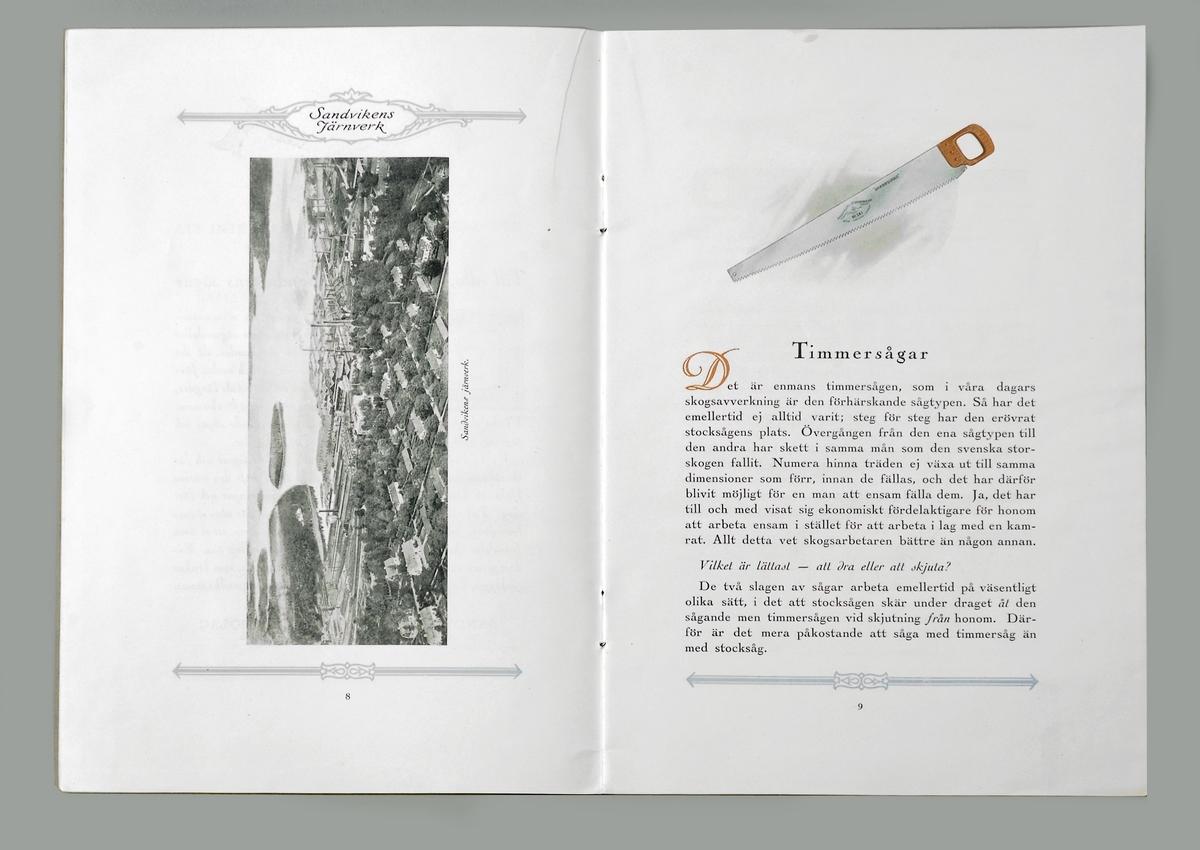 Produktkatalog för Sandvikens SÅGAR. Tryckt i Göteborg 1925 av A.-B. JOHAN ANTONSSONS BOKTRYCKERI.  Funktion: Förteckning över tillverkade föremål till försäljning