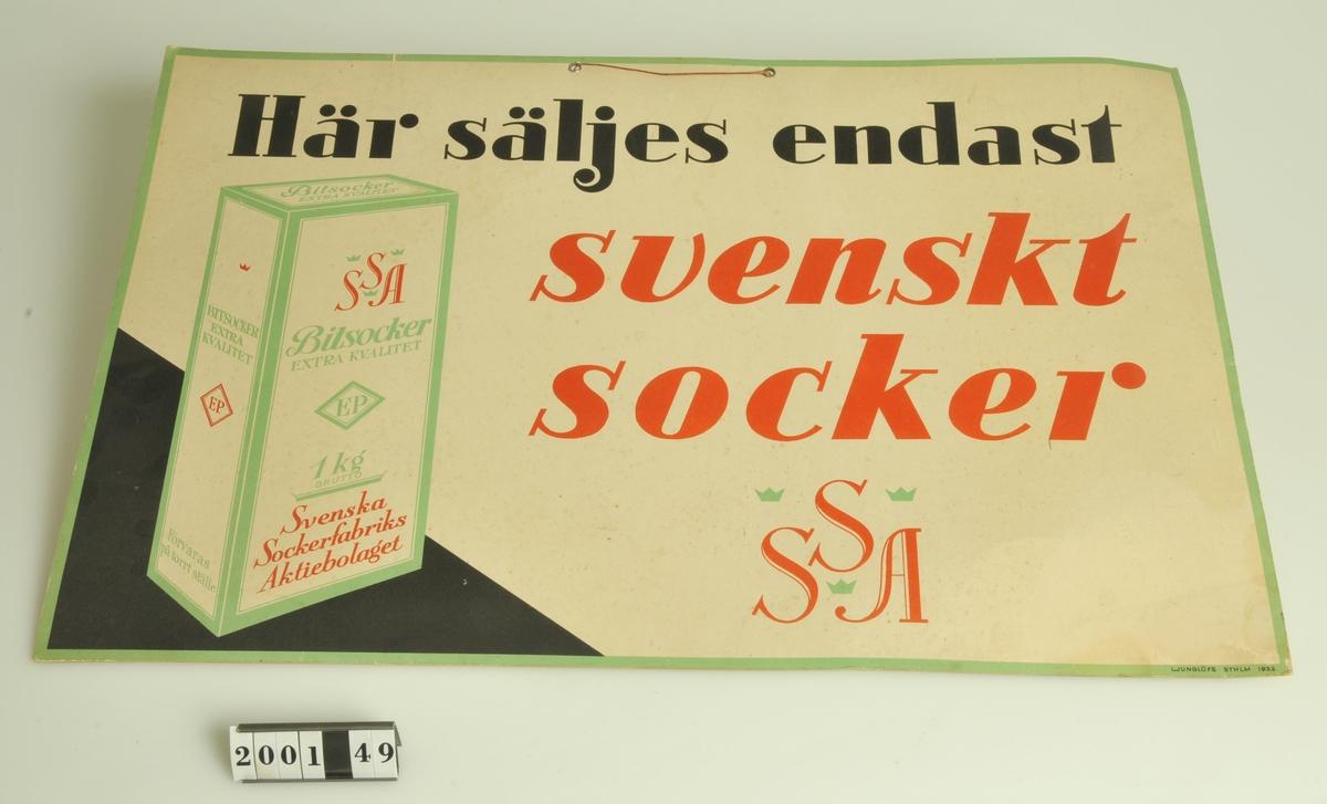 """Med texten """"Här säljs endast svenskt socker. SSA"""""""