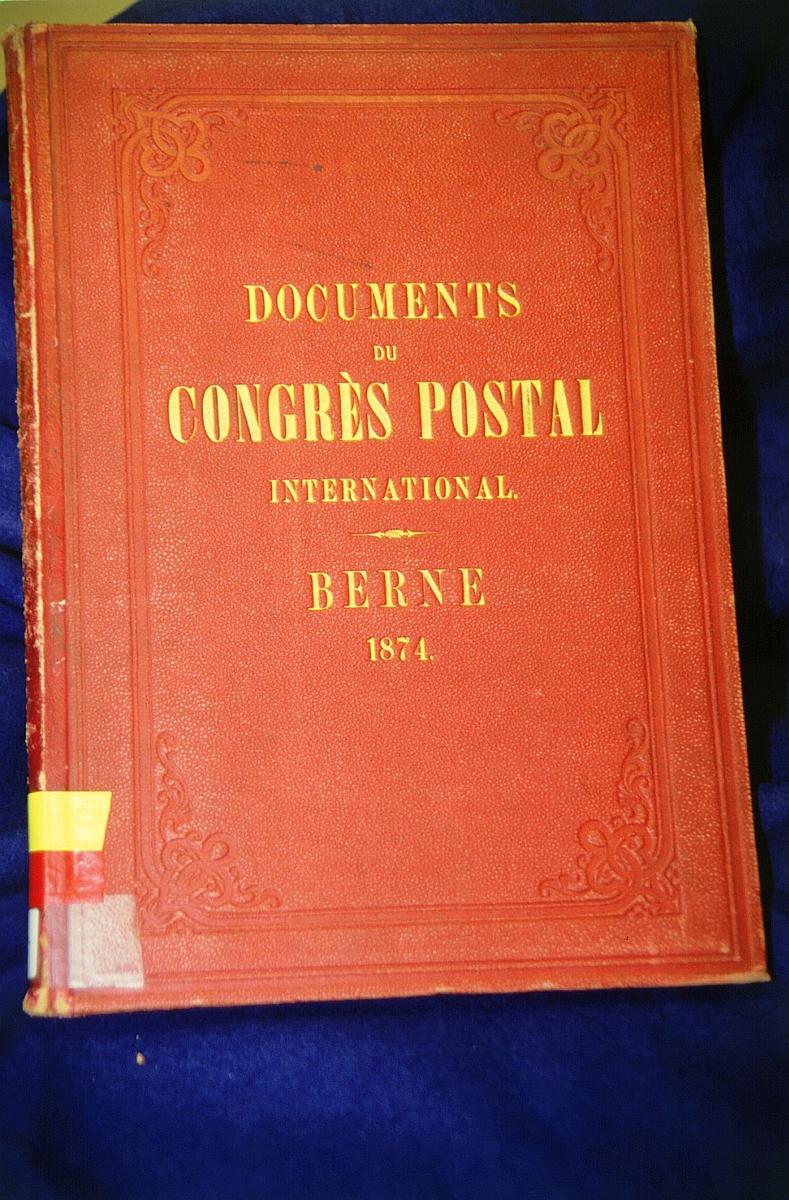 postmuseet, Kirkegata 20, biblioteket, samlinger, bøker, Documents du Congrès Postal international, Berne 1874, omslaget